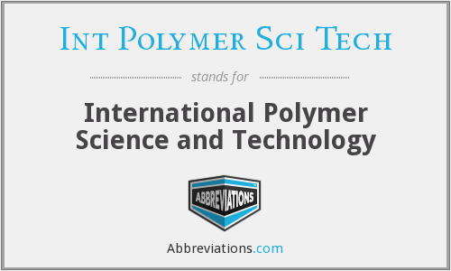 What does INT POLYMER SCI TECH stand for?