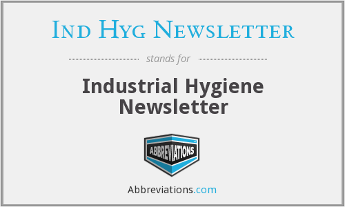 What does IND HYG NEWSLETTER stand for?