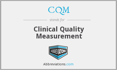 CQM - Clinical Quality Measurement