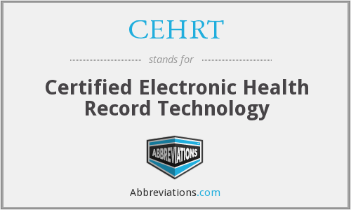 CEHRT - Certified Electronic Health Record Technology