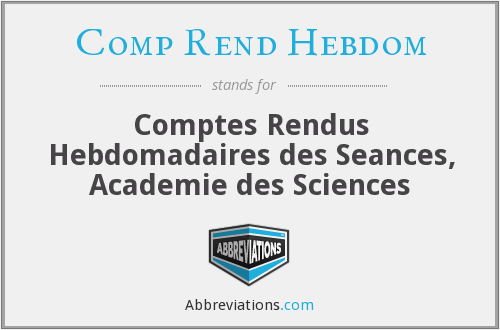 What does COMP REND HEBDOM stand for?