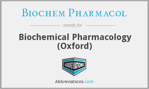 What does BIOCHEM PHARMACOL stand for?