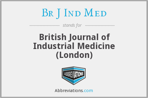 Br J Ind Med - British Journal of Industrial Medicine (London)