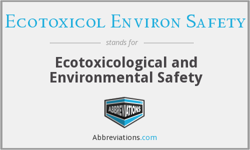 What does ECOTOXICOL ENVIRON SAFETY stand for?