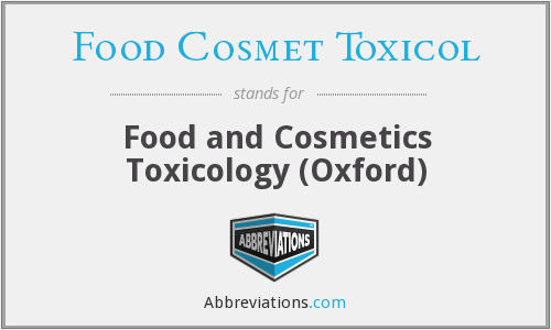 What does FOOD COSMET TOXICOL stand for?