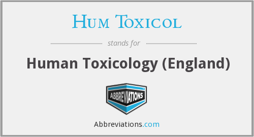 What does HUM TOXICOL stand for?