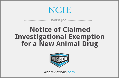 NCIE - Notice of Claimed Investigational Exemption for a New Animal Drug