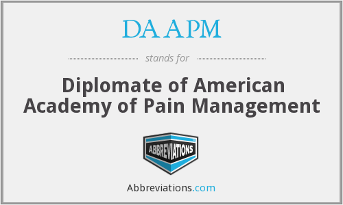 DAAPM - Diplomate of American Academy of Pain Management