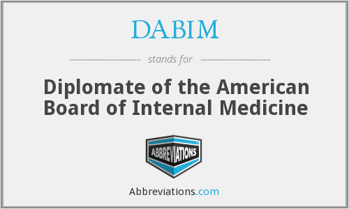 DABIM - Diplomate of the American Board of Internal Medicine