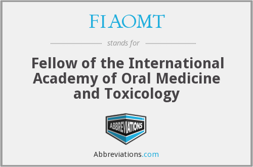 FIAOMT - Fellow of the International Academy of Oral Medicine and Toxicology