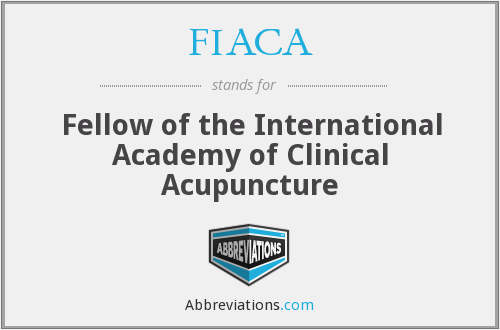 FIACA - Fellow of the International Academy of Clinical Acupuncture