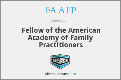 FAAFP - Fellow of the American Academy of Family Practitioners