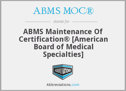 ABMS MOC® - ABMS Maintenance of Certification® [American Board of Medical Specialties]