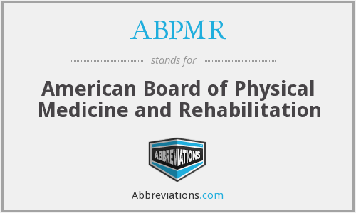 ABPMR - American Board of Physical Medicine and Rehabilitation