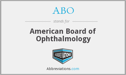 ABO - American Board of Ophthalmology