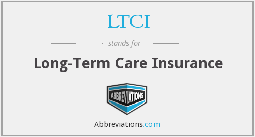 LTCI - Long-Term Care Insurance