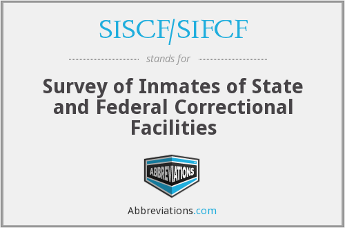 SISCF/SIFCF - Survey of Inmates of State and Federal Correctional Facilities