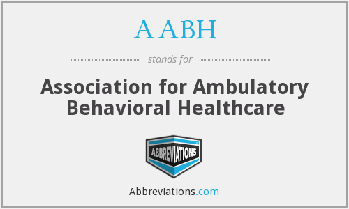 AABH - Association for Ambulatory Behavioral Healthcare