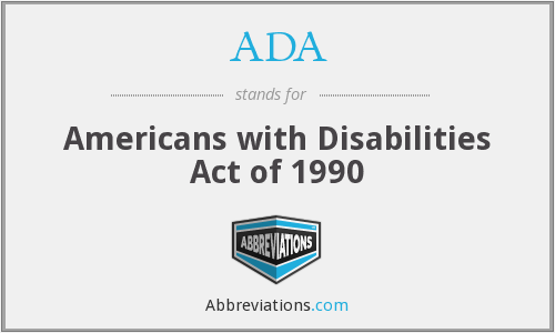 ADA - Americans with Disabilities Act of 1990