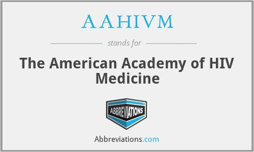 AAHIVM - The American Academy of HIV Medicine