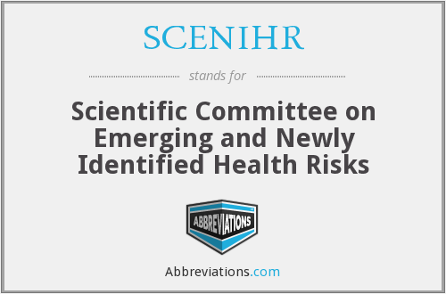SCENIHR - Scientific Committee on Emerging and Newly Identified Health Risks
