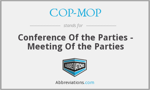 COP-MOP - Conference Of the Parties - Meeting of the Parties to the CPB