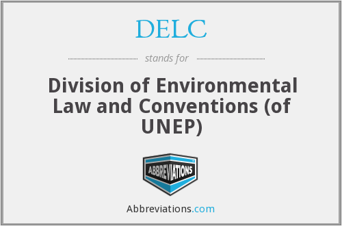 DELC - Division of Environmental Law and Conventions (of UNEP)