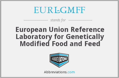 EURL-GMFF - European Union Reference Laboratory for Genetically Modified Food and Feed