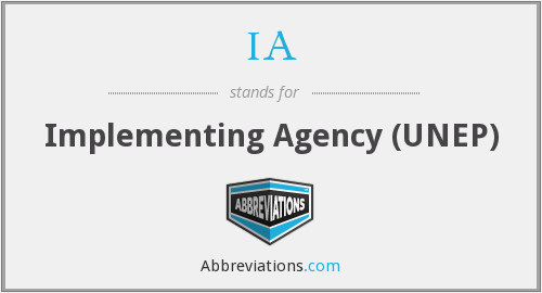 IA - Implementing Agency (UNEP)