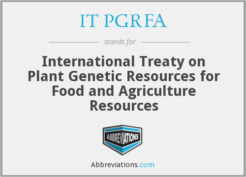 IT PGRFA - International Treaty on Plant Genetic Resources for Food and Agriculture Resources