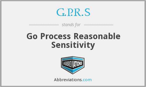 G.P.R.S - gernel packet r service Go Process Reasonable Sensitivity
