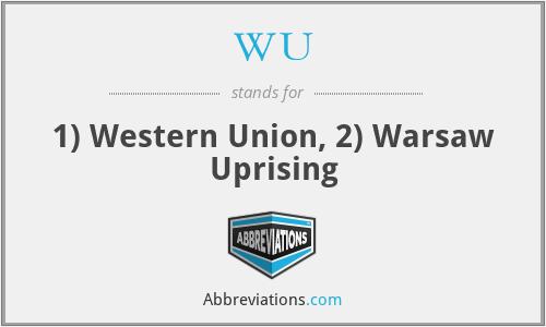 WU - 1) Western Union, 2) Warsaw Uprising