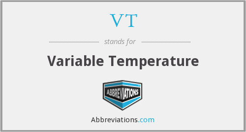 VT - Variable Temperature