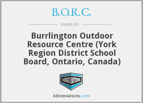 B.O.R.C. - Burrlington Outdoor Resource Centre (York Region District School Board, Ontario, Canada)
