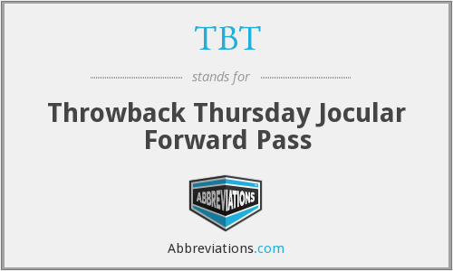 TBT - Throwback Thursday Jocular Forward Pass