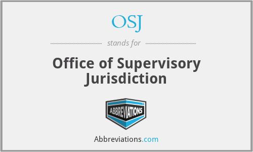 OSJ - Office of Supervisory Jurisdiction