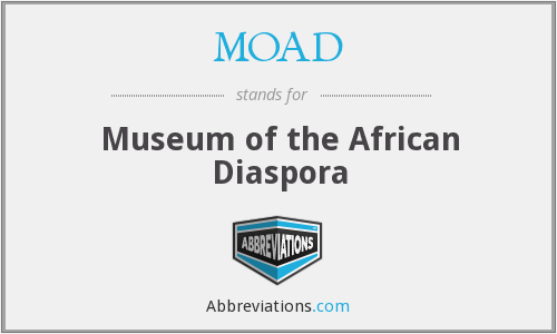 What does MOAD stand for?
