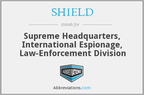 SHIELD - Supreme Headquarters, International Espionage, Law-Enforcement Division