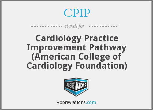CPIP - Cardiology Practice Improvement Pathway (American College of Cardiology Foundation)
