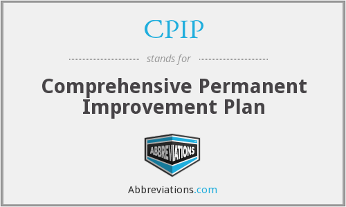 CPIP - Comprehensive Permanent Improvement Plan