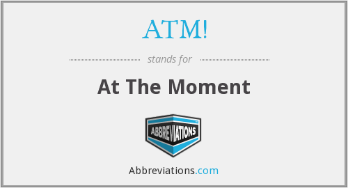 What does ATM! stand for?