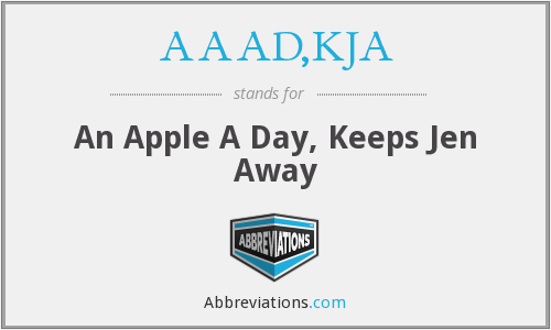 AAAD,KJA - An Apple A Day, Keeps Jen Away
