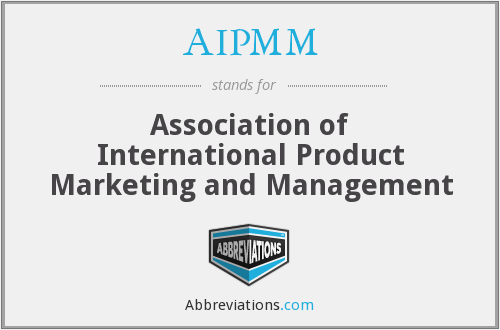 What Is The Abbreviation For Association Of International Product Marketing And Management