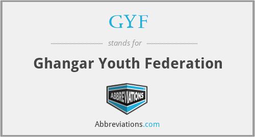 GYF - Ghangar Youth Federation