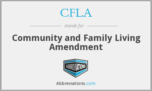 CFLA - Community and Family Living Amendment