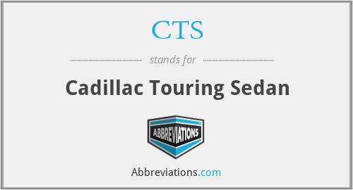 CTS - Cadillac Touring Sedan