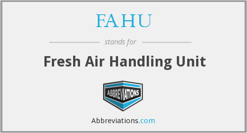What does FAHU stand for?