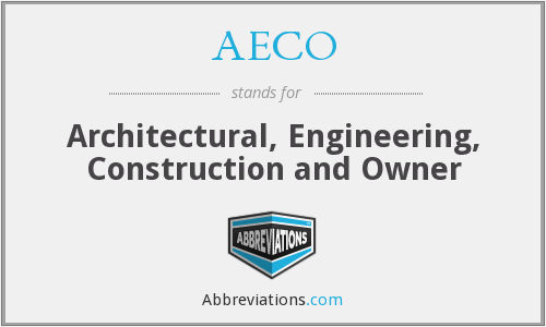 AECO - Architectural, Engineering, Construction and Owner