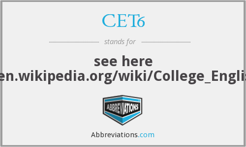 What does CET6 stand for?