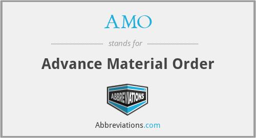 AMO - Advance Material Order